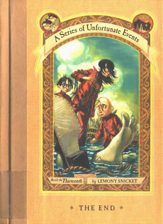 A Series of Unfortunate Events: The End (Book 13)